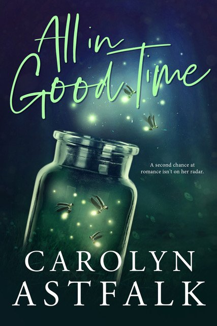 All in Good Time by Carolyn Astfalk