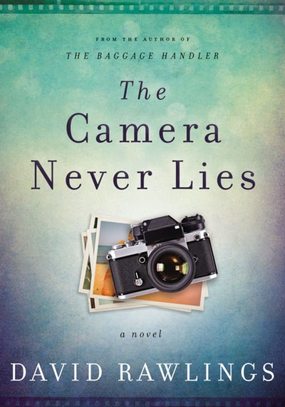 The Camera Never Lies by David Rawlings