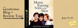 Moms Raising Sons to Be Men JustListen Audiobook Blog + Review Tour