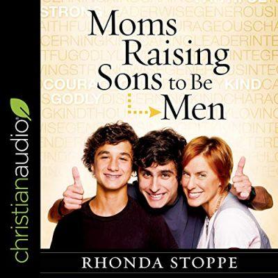 Moms Raising Sons to Be Men