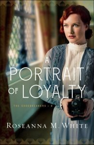 A Portrait of Loyalty by Roseanna M. White