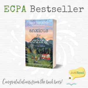 Anxious for Nothing Young Readers Edition by Max Lucado